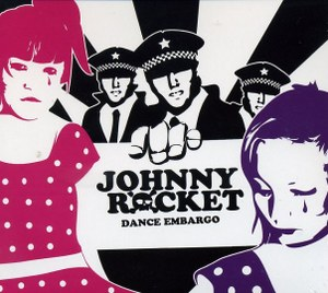 JOHNNY ROCKET : DANCE EMBARGO