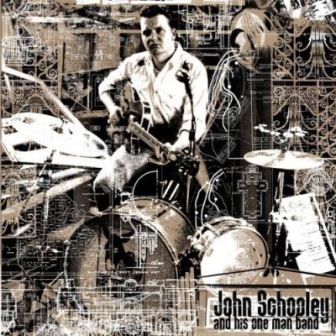 JOHN SCHOOLEY : John Schooley And His One Man Band