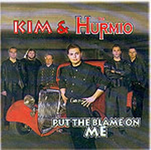 KIM & THE HURMIO : Put the Blame On ME !