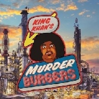 KING KHAN & THE GRIS GRIS : Murderburgers