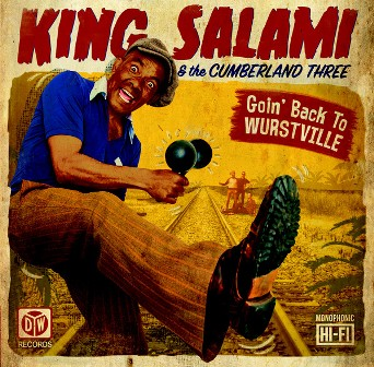 KING SALAMI & THE CUMBERLAND THREE : Goin' Back To Wurstville