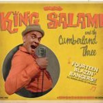 KING SALAMI & THE CUMBERLAND THREE : 14 Blazin' Bangers!