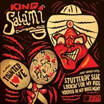 KING SALAMI & THE CUMBERLAND 3 : Tainted Love