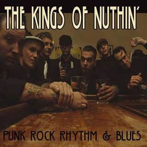 KINGS OF NUTHIN', THE : Punk rock rhythm & blues