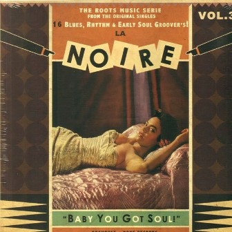 LA NOIR : Vol. 3 - Baby You Got Soul