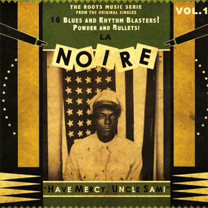 LA NOIRE : Vol 1 – Have Mercy Uncle Sam