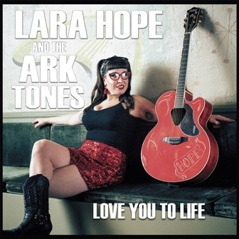 LARA HOPE AND THE ARK-TONES : Love You To life