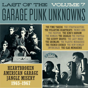 LAST OF THE GARAGE PUNK UNKNOWNS : Volume 7