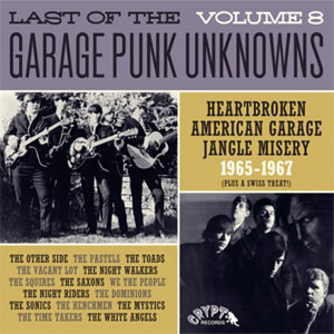 LAST OF THE GARAGE PUNK UNKNOWNS : Volume 8