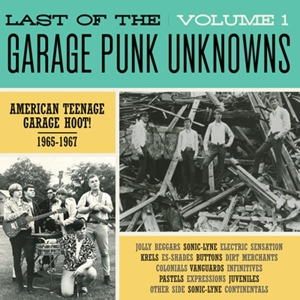 LAST OF THE GARAGE PUNK UNKNOWNS : Volume 1