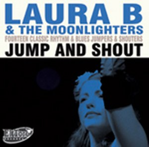 LAURA B & THE MOONLIGHTERS : Jump & Shout