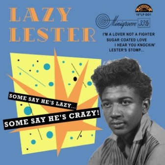 LAZY LESTER : Some Say He's Lazy.... Some Say He's Crazy...