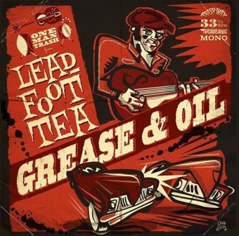 LEAD FOOT TEA : Grease & Oil