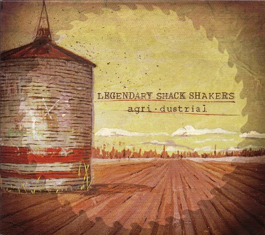 LEGENDARY SHACK SHAKERS : Agri Dustrial