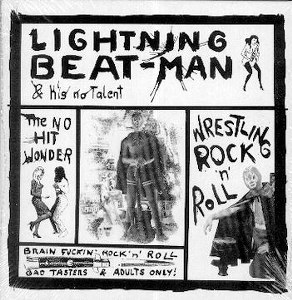 LIGHTNING BEAT-MAN & HIS NO TALENT : Wrestling Rock