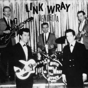 LINK WRAY & THE RAYMEN : Vendetta