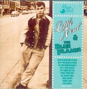 LITTLE NEAL & THE BLUE FLAMES : Little Neal & The Blue Flames