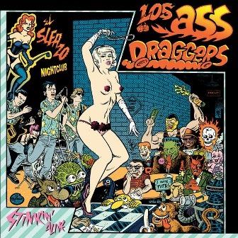 LOS ASS-DRAGGERS : Stinkin'Alive !