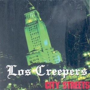 LOS CREEPERS : CITY STREETS
