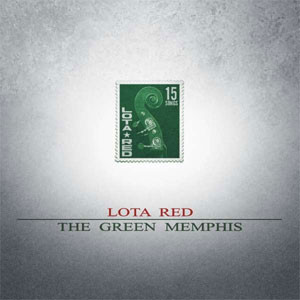 LOTA RED : The green Memphis