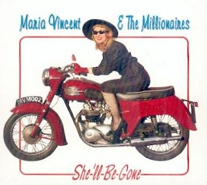 MARIA VINCENT & THE MILLIONAIRES : SHE'LL BE GONE