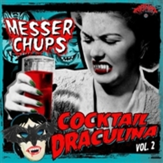 MESSER CHUPS : Cocktail Draculina Vol.2