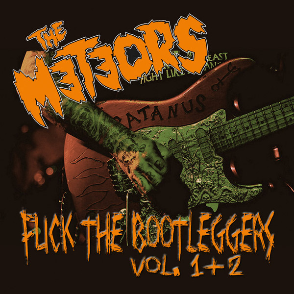 METEORS, THE : Fuck The Bootleggers Vol. 1 & 2