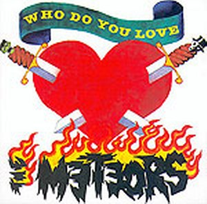 METEORS, THE : Who do you love ?