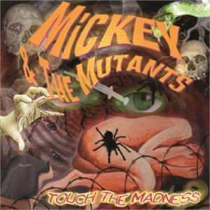 MICKEY & THE MUTANTS : Touch The Madness