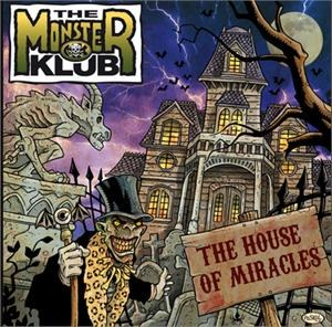THE MONSTER KLUB: THE HOUSE OF MIRACLES