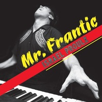 ISRAEL PROULX : Mr.Frantic