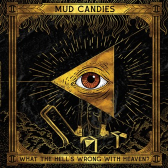 MUD CANDIES : What The Hell's Wrong With Heaven?