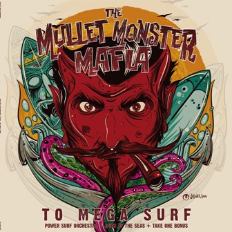 MULLET MONSTER MAFIA, THE : To Mega Surf