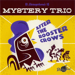 MYSTERY TRIO : After The Rooster Crows