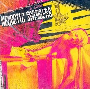 NEUROTIC SWINGERS : FRENCH FRIES, GUILLOTINE & LOVE