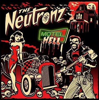 NEUTRONZ, THE : Motel Hell
