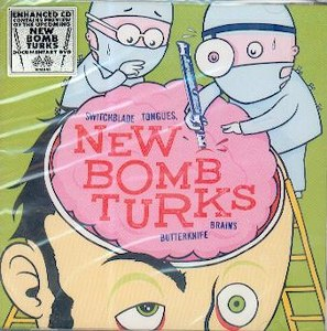 NEW BOMB TURKS: SWITCHBLADE TONGUES,...