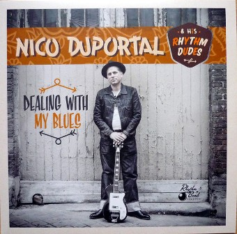 NICO DUPORTAL & HIS RHYTHM DUDES : Dealing With My Blues