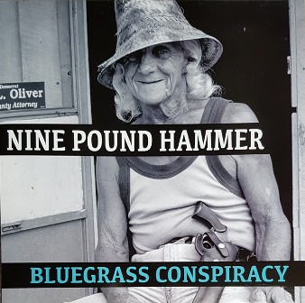 NINE POUND HAMMER : Bluegrass Conspiracy