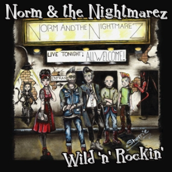 NORM AND THE NIGHTMAREZ : Wild 'N' Rockin'