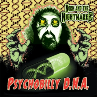 NORM AND THE NIGHTMAREZ : Psychobilly DNA !