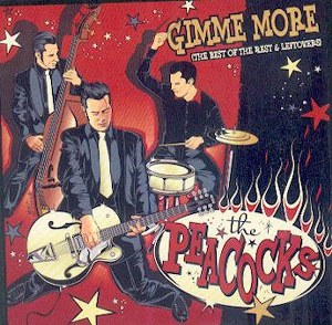 PEACOCKS,THE : Gimme More ( The best of the rest and leftovers )