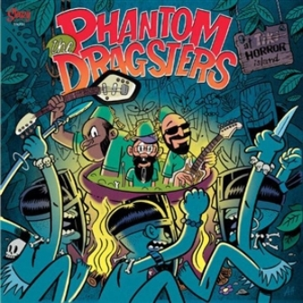 PHANTOM DRAGSTERS, THE : At Tiki Horror Island