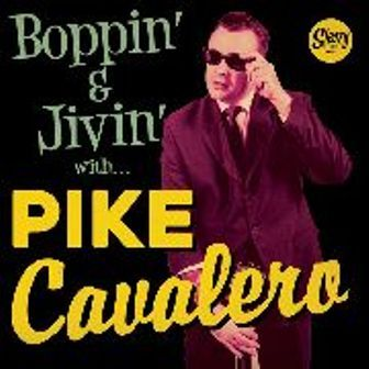 PIKE CAVALERO : Bopiin' & The Jivin' With...