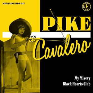 PIKE CAVALERO : My Misery