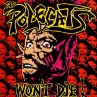 POLECATS, THE : Won't Die !