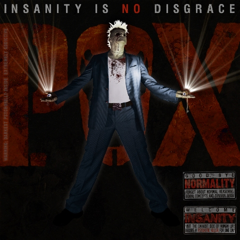 P.O.X : INSANITY IS NO DISGRACE