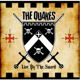 QUAKES,THE : LIVE BY THE SWORD