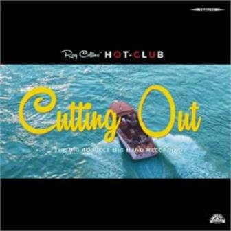RAY COLLINS HOT CLUB : Cutting Out