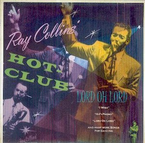 RAY COLLINS' HOT CLUB: LORD OH LORD
